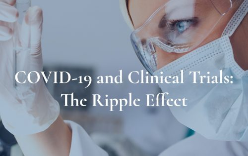 The 'Ripple Effect' of the COVID-19 pandemic on clinical trials